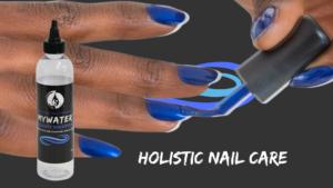 Holistic Nail Care